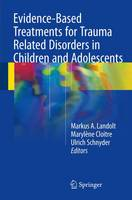 - Evidence-Based Treatments for Trauma Related Disorders in Children and Adolescents - 9783319461366 - V9783319461366