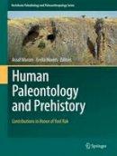 - Human Paleontology and Prehistory: Contributions in Honor of Yoel Rak (Vertebrate Paleobiology and Paleoanthropology) - 9783319466446 - V9783319466446