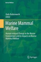 - Marine Mammal Welfare: Human Induced Change in the Marine Environment and its Impacts on Marine Mammal Welfare (Animal Welfare) - 9783319469935 - V9783319469935