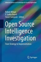 - Open Source Intelligence Investigation: From Strategy to Implementation (Advanced Sciences and Technologies for Security Applications) - 9783319476704 - V9783319476704