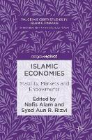 - Islamic Economies: Stability, Markets and Endowments (Palgrave CIBFR Studies in Islamic Finance) - 9783319479361 - V9783319479361