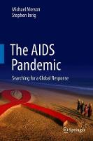 Merson, Michael, Inrig, Stephen - The AIDS Pandemic: Searching for a Global Response - 9783319484310 - V9783319484310