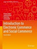 Turban, Efraim, Whiteside, Judy, King, David, Outland, Jon - Introduction to Electronic Commerce and Social Commerce (Springer Texts in Business and Economics) - 9783319500904 - V9783319500904