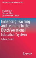 - Enhancing Teaching and Learning in the Dutch Vocational Education System: Reforms Enacted (Professional and Practice-based Learning) - 9783319507323 - V9783319507323