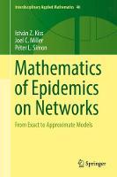 Kiss, István Z., Miller, Joel C., Simon, Péter L. - Mathematics of Epidemics on Networks: From Exact to Approximate Models (Interdisciplinary Applied Mathematics) - 9783319508047 - V9783319508047