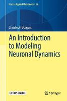 Börgers, Christoph - An Introduction to Modeling Neuronal Dynamics (Texts in Applied Mathematics) - 9783319511702 - V9783319511702