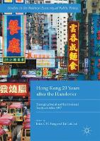 - Hong Kong 20 Years after the Handover: Emerging Social and Institutional Fractures After 1997 (Studies in the Political Economy of Public Policy) - 9783319513720 - V9783319513720