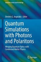 - Quantum Simulations with Photons and Polaritons: Merging Quantum Optics with Condensed Matter Physics (Quantum Science and Technology) - 9783319520230 - V9783319520230
