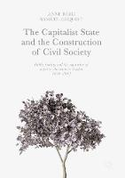 Berg, Anne, Edquist, Samuel - The Capitalist State and the Construction of Civil Society: Public Funding and the Regulation of Popular Education in Sweden, 1870-1991 - 9783319524542 - V9783319524542