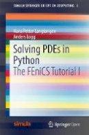 Langtangen, Hans Petter; Logg, Anders - Solving Pdes in Python - 9783319524610 - V9783319524610