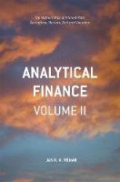 Röman, Jan R. M. - 2: Analytical Finance: Volume II: The Mathematics of Interest Rate Derivatives, Markets, Risk and Valuation - 9783319525839 - V9783319525839
