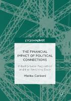 Carboni, Marika - The Financial Impact of Political Connections: Industry-Level Regulation and the Revolving Door - 9783319527758 - V9783319527758