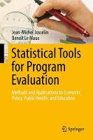 Josselin, Jean-Michel, Le Maux, Benoît - Statistical Tools for Program Evaluation: Methods and Applications to Economic Policy, Public Health, and Education - 9783319528267 - V9783319528267