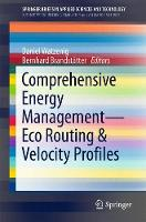 - Comprehensive Energy Management - Eco Routing & Velocity Profiles (SpringerBriefs in Applied Sciences and Technology) - 9783319531649 - V9783319531649
