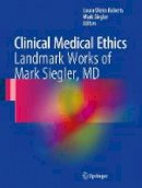 . Ed(s): Roberts, Laura Weiss, MD, MA; Siegler, Mark - Clinical Medical Ethics - 9783319538730 - V9783319538730