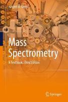 Gross, Jürgen H - Mass Spectrometry: A Textbook - 9783319543970 - V9783319543970