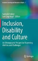 - Inclusion, Disability and Culture: An Ethnographic Perspective Traversing Abilities and Challenges (Inclusive Learning and Educational Equity) - 9783319552231 - V9783319552231