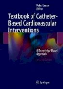 - Textbook of Catheter-Based Cardiovascular Interventions: A Knowledge-Based Approach - 9783319559933 - V9783319559933