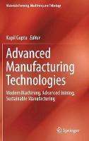 . Ed(s): Gupta, Kapil - Advanced Manufacturing Technologies - 9783319560984 - V9783319560984