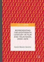 Gevirtz, Karen Bloom - Representing the Eighteenth Century in Film and Television, 2000–2015 - 9783319562667 - V9783319562667