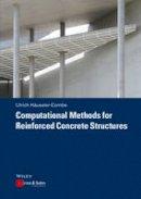 Häußler-Combe, Ulrich - Computational Methods for Reinforced Concrete Structures (CourseSmart) - 9783433030547 - V9783433030547