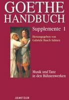 - Goethe-Handbuch Supplemente: Band 1: Musik und Tanz in den Bühnenwerken (German Edition) - 9783476018465 - V9783476018465
