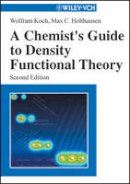 Koch, Wolfram; Holthausen, Max C. - Chemist's Guide to Density Functional Theory - 9783527303724 - V9783527303724
