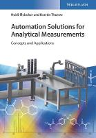 Fleischer, Heidi, Thurow, Kerstin - Automation Solutions for Analytical Measurements: Concepts and Applications - 9783527342174 - V9783527342174