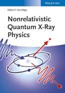 Hau-Riege, Stefan P. - Nonrelativistic Quantum X-Ray Physics - 9783527411603 - V9783527411603