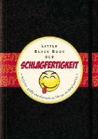 Lüdemann, Carolin - Das Little Black Book Der Schlagfertigkeit - Treffsicher, Pfiffig Und Charmant Auf Partys, in Beruf Und Co. - 9783527507023 - KTK0095156