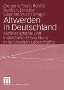 - Altwerden in Deutschland: Sozialer Wandel und individuelle Entwicklung in der zweiten Lebenshälfte - 9783531148588 - V9783531148588