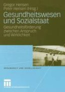 - Gesundheitswesen und Sozialstaat: Gesundheitsförderung zwischen Anspruch und Wirklichkeit (Gesundheit und Gesellschaft) (German Edition) - 9783531152868 - V9783531152868
