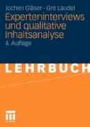 Glaser, Jochen (Senior Researcher, Center for Technology and Society, Technical University Berlin); Laudel, Grit - Experteninterviews Und Qualitative Inhaltsanalyse - 9783531172385 - V9783531172385