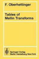 Oberhettinger, Fritz. Ed(s): Oberhettinger, Fritz - Tables of Mellin Transforms - 9783540069423 - V9783540069423