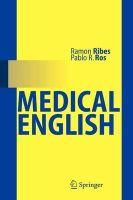 Ribes, Ramon; Ros, Pablo R. - Medical English - 9783540254287 - V9783540254287