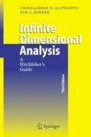 Aliprantis, Charalambos D., Border, Kim C. - Infinite Dimensional Analysis: A Hitchhiker's Guide - 9783540326960 - V9783540326960