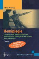 Davies, Patricia M. - Hemiplegie: Ein umfassendes Behandlungskonzept für Patienten nach Schlaganfall und anderen Hirnschädigungen (Rehabilitation und Prävention) (German Edition) - 9783540417941 - V9783540417941