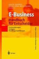 . Ed(s): Berres, Anita; Bullinger, Hans-Jorg - E-Business - Handbuch fur Entscheider - 9783540432630 - V9783540432630