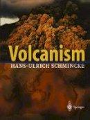 Schmincke, Hans-Ulrich - Volcanism - 9783540436508 - V9783540436508