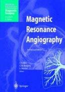 - Magnetic Resonance Angiography (Medical Radiology) - 9783540439752 - V9783540439752