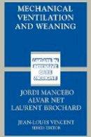 . Ed(s): Mancebo, Jordi; Net, Alvar; Brochard, Laurent - Mechanical Ventilation and Weaning - 9783540441816 - V9783540441816