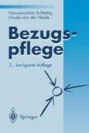 Schlettig, Hans-Joachim, Heide, Ursula von der - Bezugspflege (German Edition) - 9783540586142 - V9783540586142