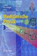 - Medizinische Physik 3: Medizinische Laserphysik (German Edition) - 9783540652557 - V9783540652557