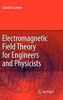 Lehner, Günther - Electromagnetic Field Theory for Engineers and Physicists - 9783540763055 - V9783540763055