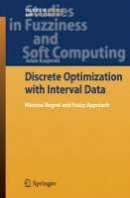 Kasperski, Adam - Discrete Optimization with Interval Data: Minmax Regret and Fuzzy Approach (Studies in Fuzziness and Soft Computing) - 9783540784838 - V9783540784838