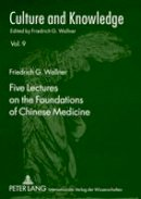 Wallner, Friedrich G. - Five Lectures on the Foundations of Chinese Medicine: Copyedited by Florian Schmidsberger (Culture and Knowledge) - 9783631578698 - V9783631578698