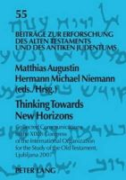 - Thinking Towards New Horizons: Collected Communications to the XIXth Congress of the International Organization for the Study of the Old Testament, ... Alten Testaments und des Ant - 9783631584477 - V9783631584477