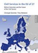 Demmke, Christoph, Moilanen, Timo - Civil Services in the EU of 27: Reform Outcomes and the Future of the Civil Service - 9783631604663 - V9783631604663