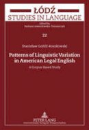 Gozdz-Roszkowski, Stanislaw - Patterns of Linguistic Variation in American Legal English: A Corpus-Based Study (Lodz Studies in Language) - 9783631615812 - V9783631615812