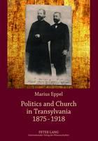 Eppel, Marius - Politics and Church in Transylvania 1875-1918 - 9783631634608 - V9783631634608